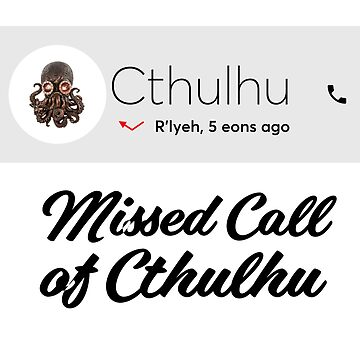Missed Call of Cthulhu funny HP Lovecraft design by Noto57