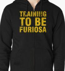 Training to be Furiosa - Mad Max Fury Road Zipped Hoodie