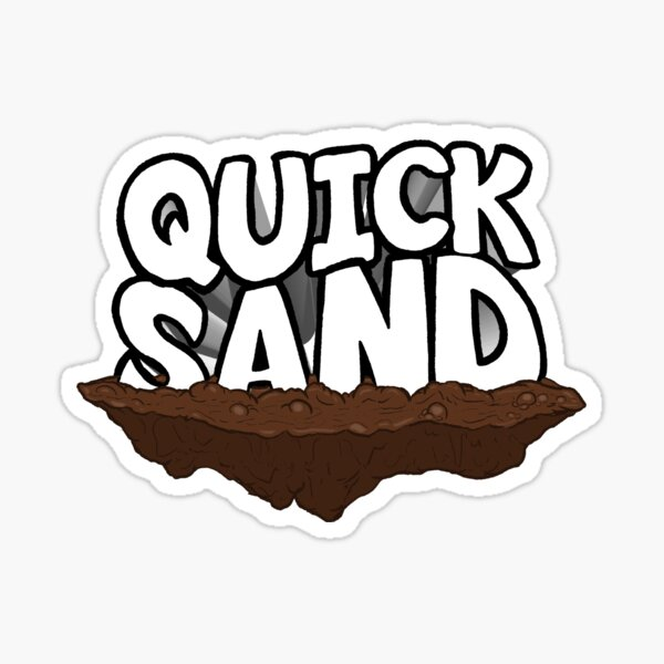 Quicksand Sticker