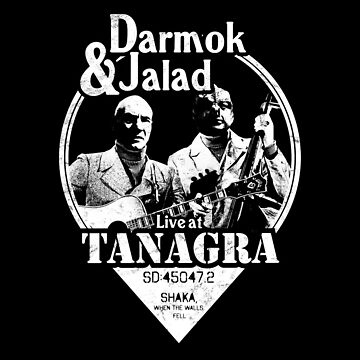 Darmok and Jalad at Tanagra! by RycoTokyo81