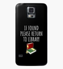 If found please return to library - funny reading gift Case/Skin for Samsung Galaxy
