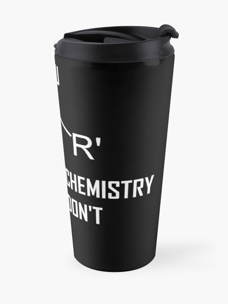 Alternate view of You Ether Get Organic Chemistry, Or You Don't- Funny Chemistry Joke Travel Mug