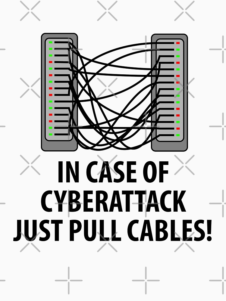 In case of cyberattack just pull cables by WeeTee
