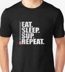 Stand Up Paddleboarding SUP Funny Design - Eat Sleep SUP Repeat Slim Fit T-Shirt