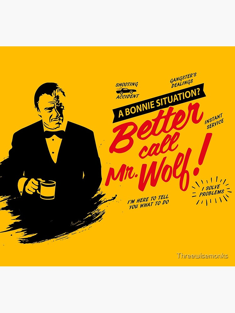 Better Call Mr. Wolf by Threewisemonks