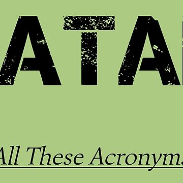 Acronyms, acronyms, acronyms by MBiBtYB