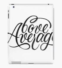 Above Average   Calligraphy iPad-Hülle & Klebefolie
