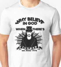 Why believe in God? Here's Tuomas Unisex T-Shirt