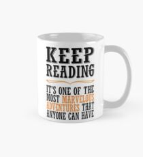 Keep reading, it is one of the most marvelous adventures that anyone can have Mug