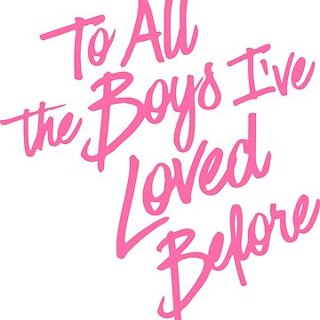 To all the boys I've loved before pink by frnknsteinn
