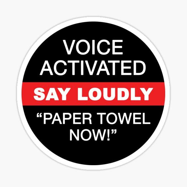 """Voice Activated"" sticker for paper towel dispenser Sticker"