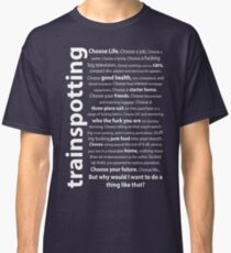 Trainspotting Quotes Classic T-Shirt