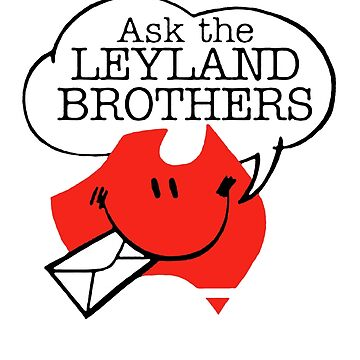 Ask the Leyland Brothers by mozdesigns