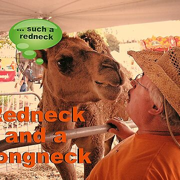 """Redneck and a Longneck""... prints and products by ArtbyBob"