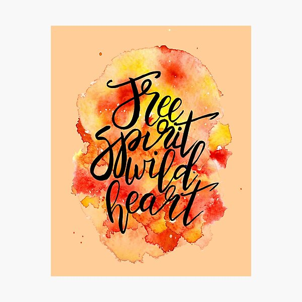 Free Spirit Wild Heart  Photographic Print