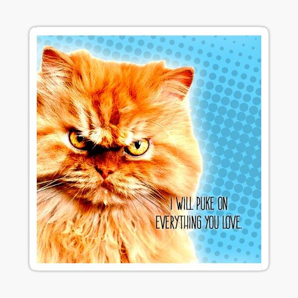 Kitties Will Ruin Your Stuff Sticker