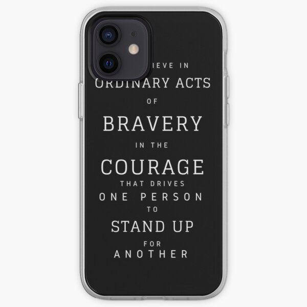 We Believe in Ordinary Acts of Bravery | Divergent Quote iPhone Soft Case