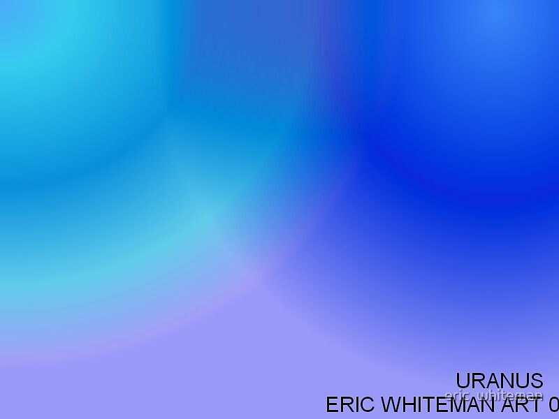 (  URANUS ) ERIC WHITEMAN ART  by eric  whiteman