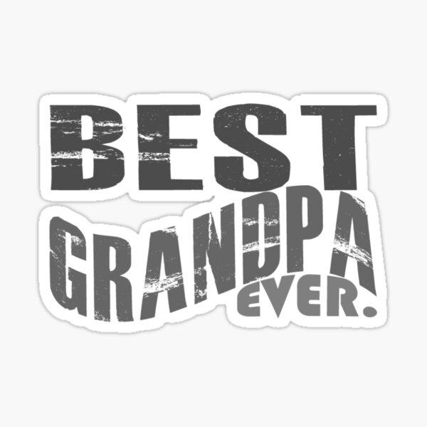 Best Grandpa Ever  Sticker
