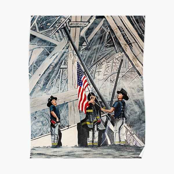 Firefighters Raising the Flag at Ground Zero Poster
