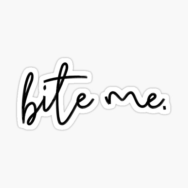 Bite Me Sticker