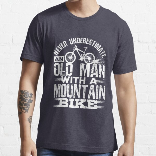 Never Underestimate An Old Man With A Mountain Bike Essential T-Shirt