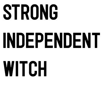 Strong Independent Witch  by shadowisper