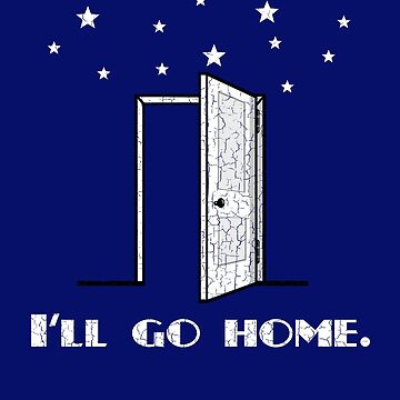 I'll Go Home, Inspired Cute, Popular T-Shirt by kevinobrien