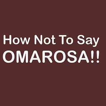 How Not To Say Omarosa Anti Trump Gift T Shirt by EurekaDesigns