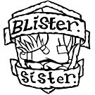 Blister Sister by bangart