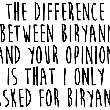 The Difference Between Biryani And Your Opinion - Biryani Lover by kamrankhan
