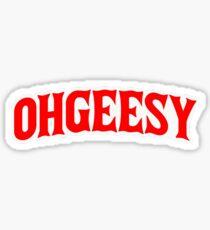OhGeesy Sticker