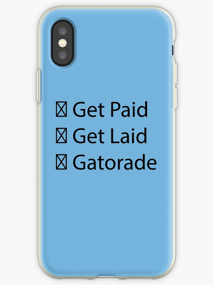 'Get Paid, Get Laid, Gatorade- Jacksfilms' iPhone Case by kelsieizme