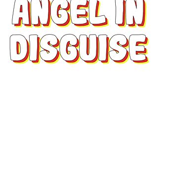Funny Disguise Tshirt Design Angel in disguise by Customdesign200