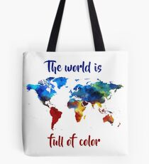 The World Is Full Of Color Tote Bag