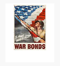 War Bonds WWII -To Have and to Hold- Photographic Print