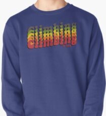 Climbing is Life Pullover