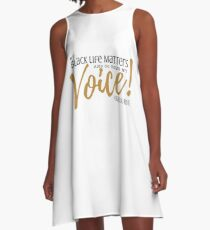MY BLACK LIFE MATTERS...SO DOES MY VOICE A-Line Dress