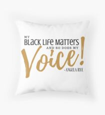 MY BLACK LIFE MATTERS...SO DOES MY VOICE Throw Pillow