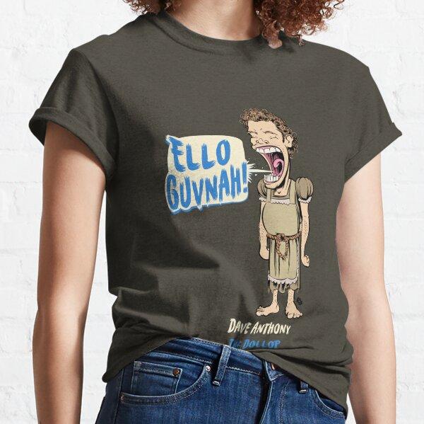 The Dollop- ELLO GUVNAH! Classic T-Shirt