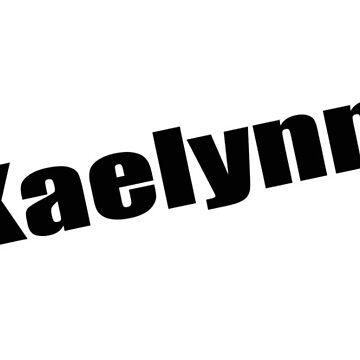 Kaelynn - Kaelynn's Mug, Tshirt, Card, Notebook - Unique Name Designs by WaffleOnDesigns