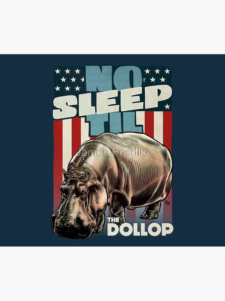 The Dollop - No Sleep Til Hippo (Clothing and Stickers) by MrFoz
