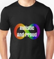 Autistic And Proud Neurodiversity Slogan  Unisex T-Shirt