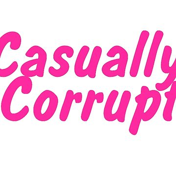 Casually Corrupt Pink (Small) by CasuallyCorrupt