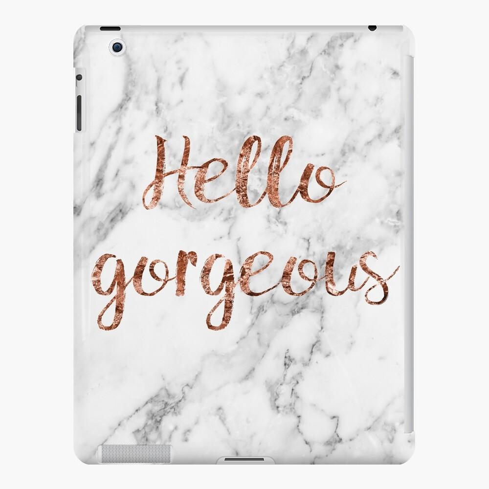 Hello gorgeous - rose gold marble iPad Case & Skin