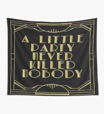 Eine kleine Party hat niemanden getötet - schwarzer Glanz Wandbehang