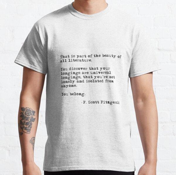 The beauty of all literature - F Scott Fitzgerald Classic T-Shirt