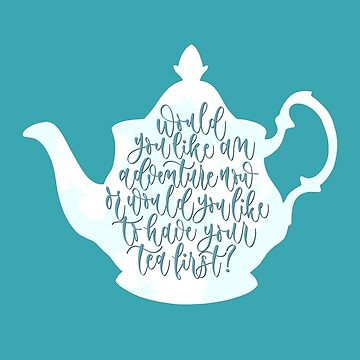 Peter Pan - Tea Lover Quote  by alwaysbookish