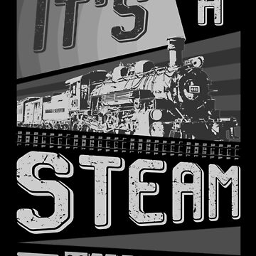 'It's A Steam Thing' Train Tee by davidspeed