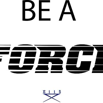 BE A FORCE by KZiegman